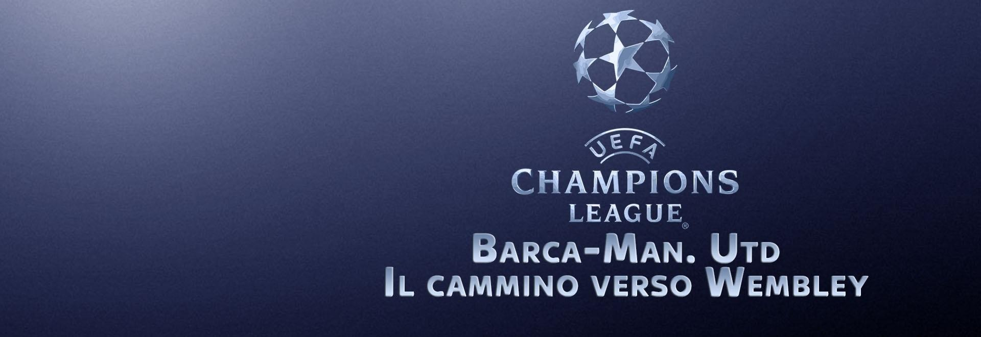 Barca-Man. Utd Il cammino verso Wembley