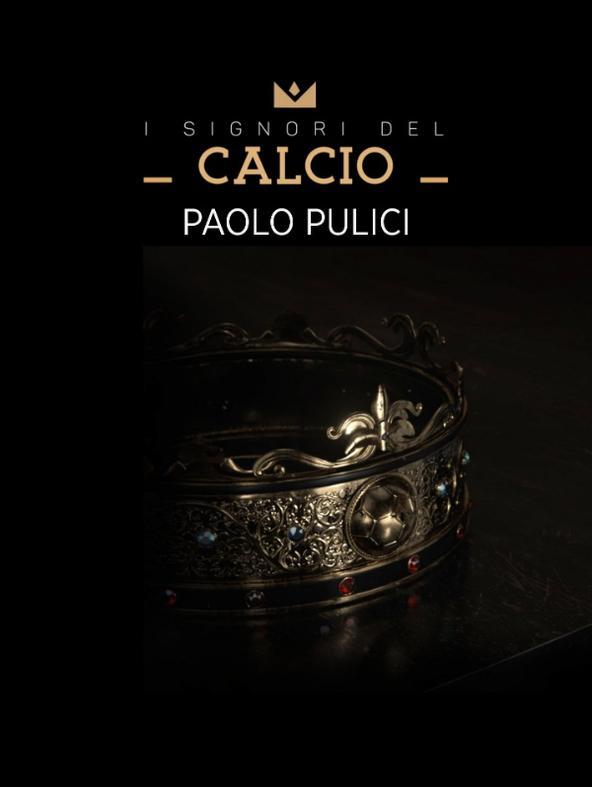 I Signori del Calcio: Paolo Pulici