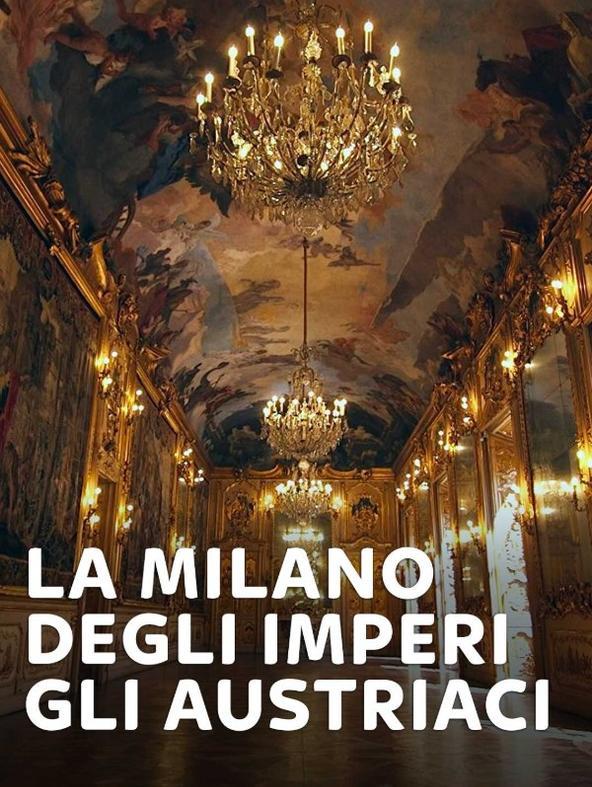 La Milano degli Imperi - Gli austriaci