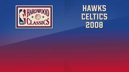 Hawks - Celtics 2008. Game 6. 1st Round