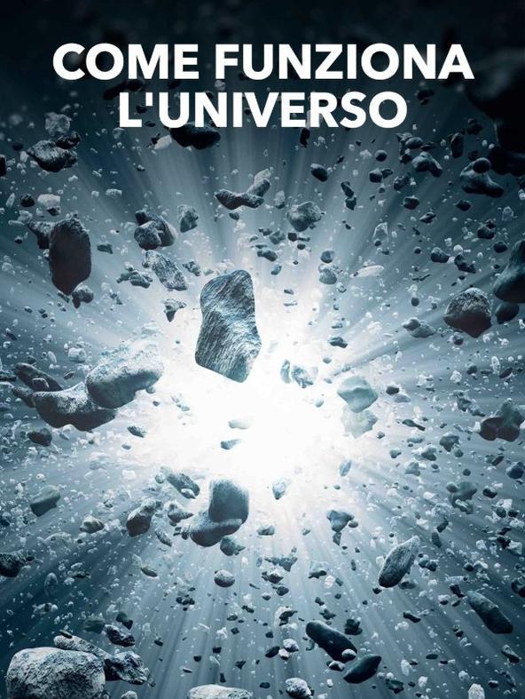 Come funziona l'Universo