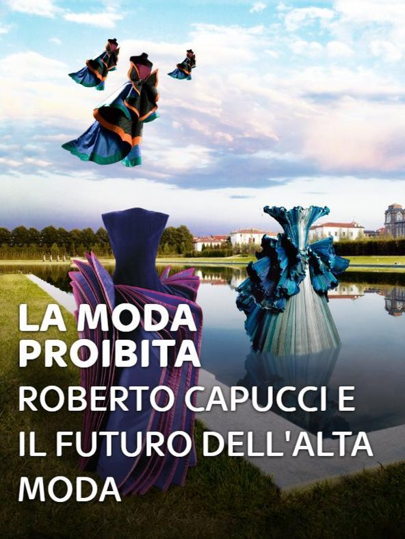 La moda proibita: Roberto Capucci e...