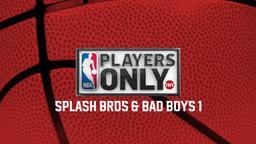 Splash Bros & Bad Boys. 1a parte