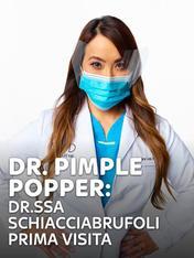S1 Ep3 - Dr. Pimple Popper: la dottoressa...