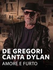 De Gregori canta Dylan - Amore e furto
