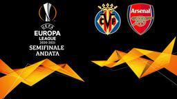 Villarreal - Arsenal. Semifinale Andata