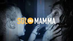 Solo una mamma