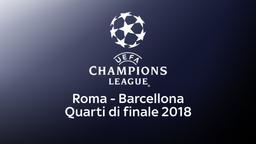 Roma - Barcellona 10/04/18