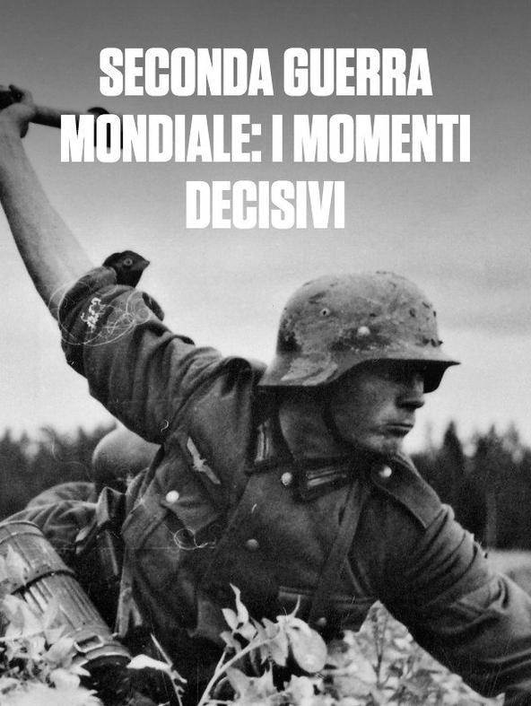 Seconda guerra mondiale: i momenti...