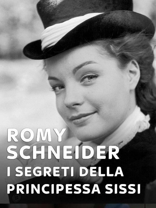 Romy Schneider - I segreti della Principessa Sissi