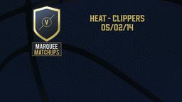 Heat - Clippers 05/02/14