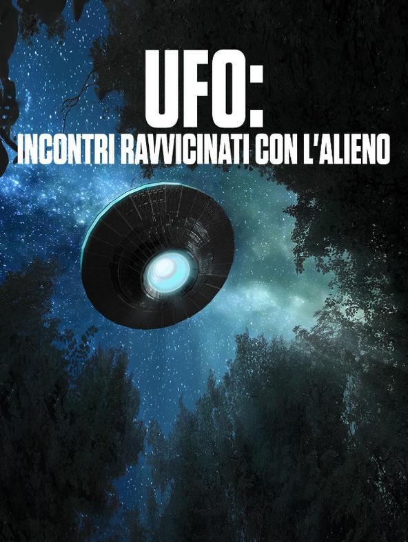 UFO: incontri ravvicinati con l'alieno