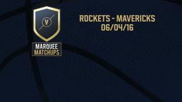 Rockets - Mavericks 06/04/16