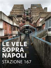 Le vele sopra Napoli, stazione 167
