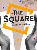 The Square - Spazio alla cultura