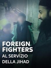Foreign Fighters - Al servizio della Jihad