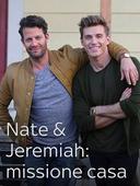 Nate & Jeremiah: missione casa