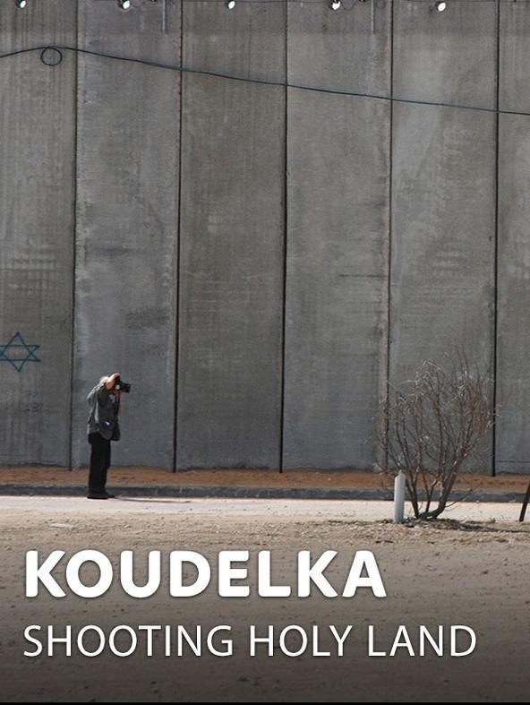 Koudelka - Shooting Holy Land