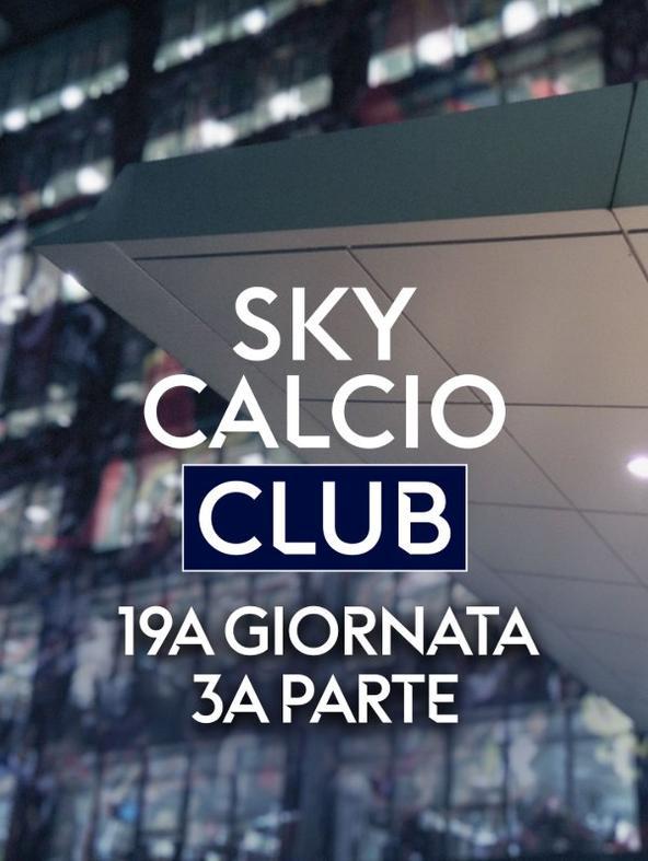 Sky Calcio Club 3a parte   (diretta)