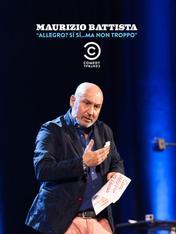 Maurizio Battista: Allegro? Si' si' ma non troppo