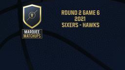 2021: Sixers - Hawks