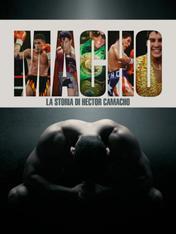 Macho - La storia di Hector Camacho