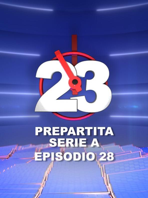 S1 Ep28 - 23 - Prepartita Serie A