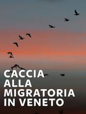 S1 Ep3 - Caccia alla migratoria in Veneto