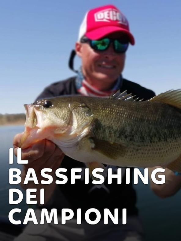 Il bassfishing dei campioni 1
