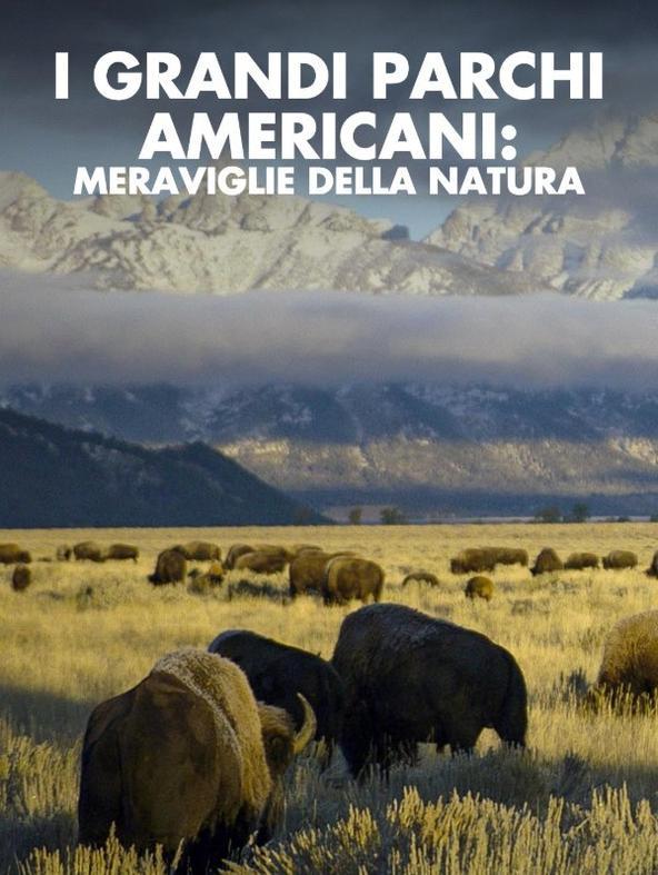 I grandi parchi americani: meraviglie della natura - 1^TV