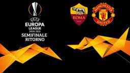 Roma - Manchester United. Semifinale Ritorno