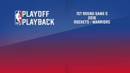 2016: Rockets - Warriors. 1st Rnd. Game 5