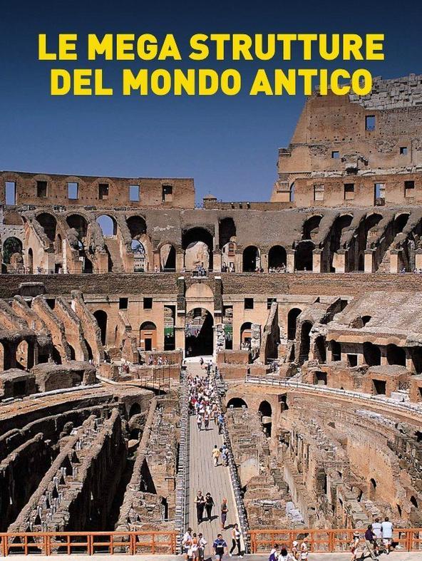 Le megastrutture del mondo antico -