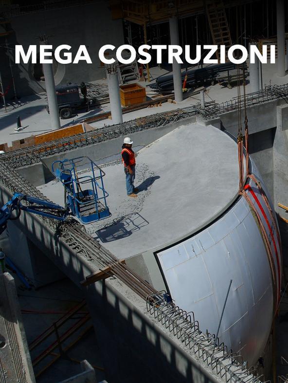 Mega costruzioni: costruire in grande