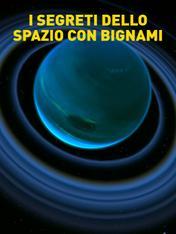 S2 Ep1 - I segreti dello spazio con Bignami