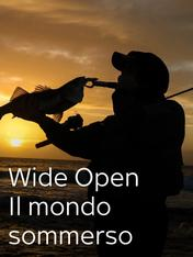 S1 Ep6 - Wide Open - Il mondo sommerso