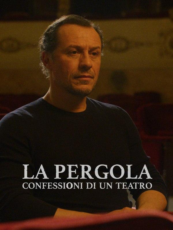 La Pergola - Confessioni di un teatro