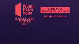 Barcelona Master: Semifinali F/M Sessione serale