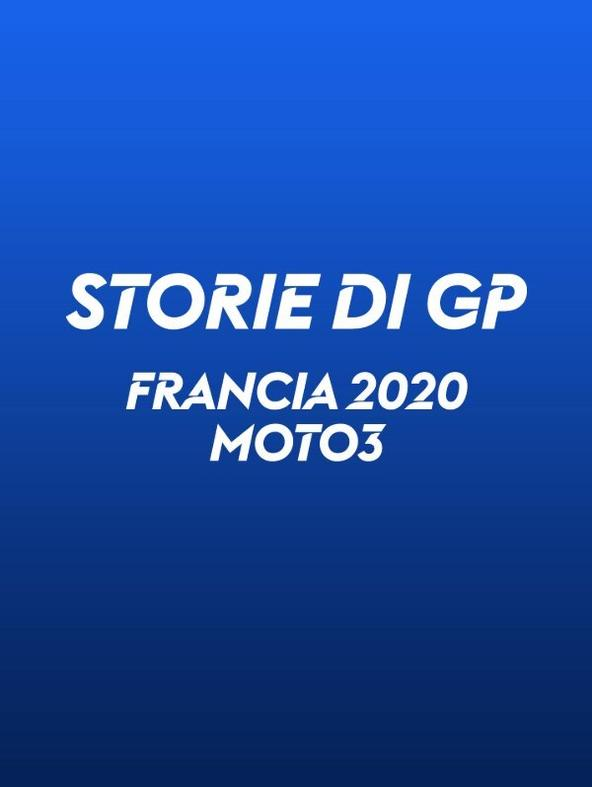 S1 Ep179 - Storie di GP: GP Francia 2020. Moto3
