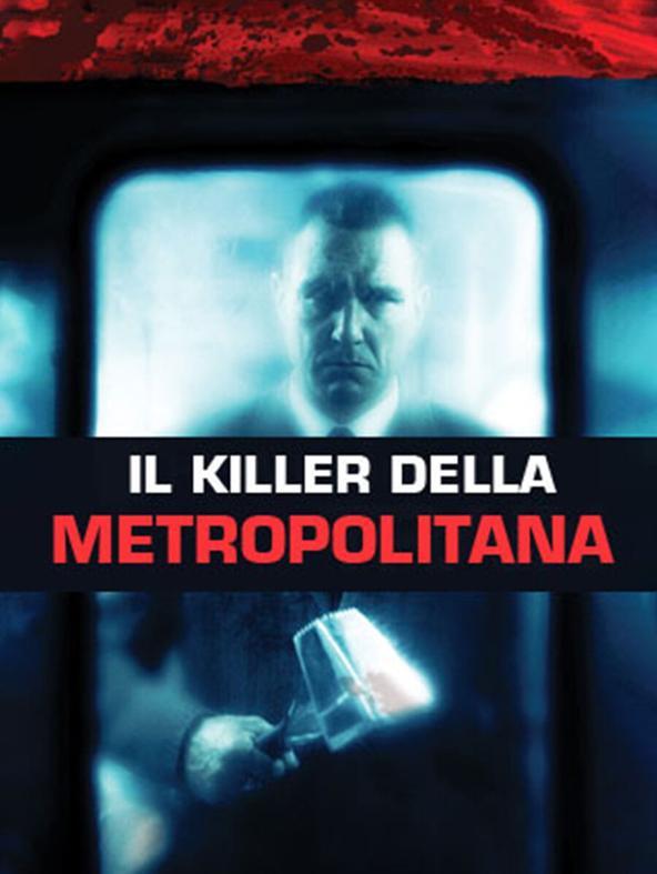 Il killer della metropolitana
