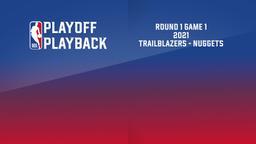 2021: Trailblazers - Nuggets. Round 1 Game 1