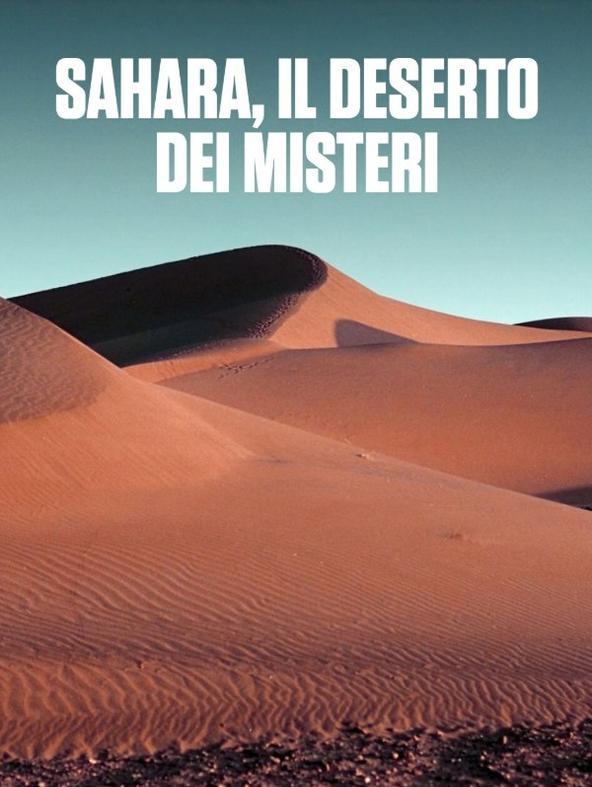 Sahara, il deserto dei misteri - 1^TV