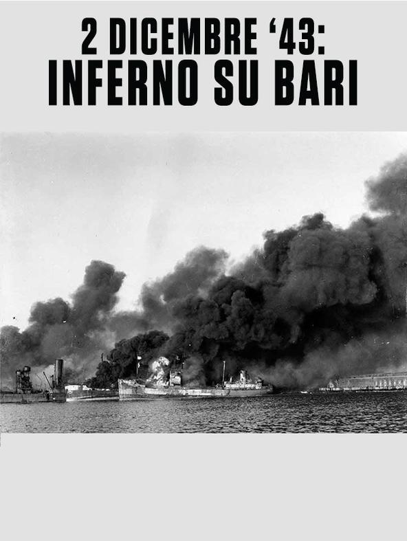 2 dicembre 43: inferno su Bari