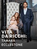 Vita da ricchi: Tamara Ecclestone