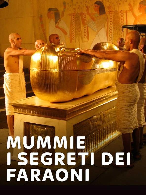 Mummie - I segreti dei faraoni