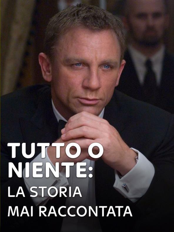 Tutto o niente: la storia mai raccontata di 007