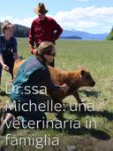 Dr.ssa Michelle: una veterinaria in famiglia