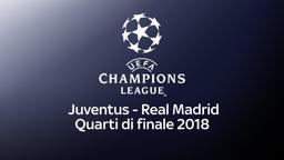 Juventus - Real Madrid 03/04/18