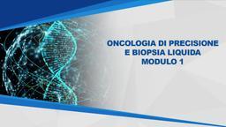 Oncologia di precisione e biopsia liquida Mod1
