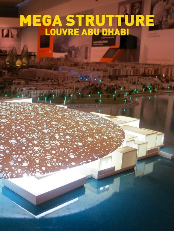 Mega strutture: Louvre Abu Dhabi